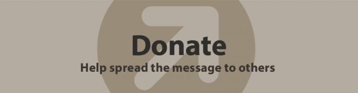 Donate: Help spread the message to others